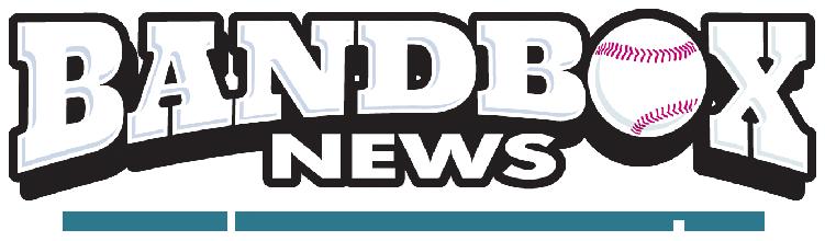Bandbox News: Bringing the Business of Minor League Baseball to You